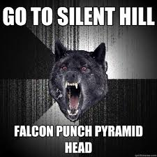 Go to Silent Hill Falcon punch Pyramid Head - Insanity Wolf ... via Relatably.com