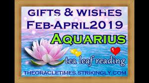 aquarius feb april 2019 gifts wishes free forecast
