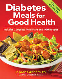 Meal Planning For Diabetes Diabetes Meals For Good Health Includes Complete Meal Plans And 100
