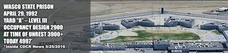 Tehachapi State Prison Wasco State Prison Archives Where Excuses Go To Die
