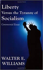 com liberty versus the tyranny of socialism controversial  com liberty versus the tyranny of socialism controversial essays 9780817949129 walter e williams books