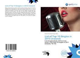 List Of Top 10 Singles In 2010 Ireland 978 613 6 18994 9