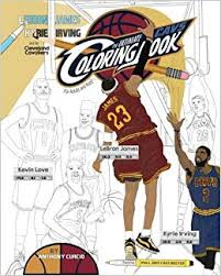 lebron james kyrie irving and the cleveland cavaliers the ultimate cavs coloring book for s and kids anthony curcio 9781544874029 amazon