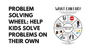 Problem Solving Wheel Help Kids Solve Their Own Problems