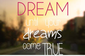 Quotes Dreams Come True Best of Dreams Until Your Dreams Come True Wallpaper Hd