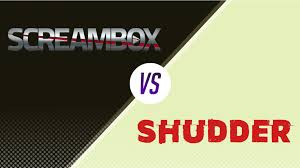 shudder vs screambox which horror