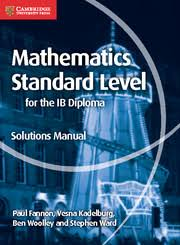 mathematics for the ib diploma mathematics for the ib diploma  mathematics for the ib diploma standard level solutions manual