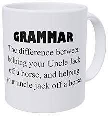wumtuk the difference between helping your uncle jack teacher grammar 11 ounces funny