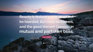 "Quote On Beauty Of Nature Best Of John Milton Quote ""Beauty Is Nature's Coin Must Not Be Hoarded"