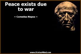 War And Peace Quotes Interesting Peace Exists Due To War StatusMind