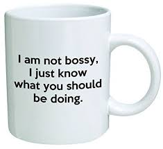funny office mugs. I Am Not Bossy Just Know What You Should Be Doing Coffee Mug Funny Office Collectible Novelty And Souvenir 11 Oz Mugs
