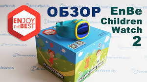 Детские часы <b>EnBe Children Watch 2</b>: обзор - YouTube