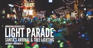 Traverse City Light Power Downtown Light Parade Santas Arrival And Tree Lighting