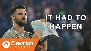 Steven Furtick Quotes Beauteous It Had To Happen Pastor Steven Furtick YouTube