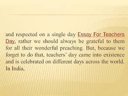 greetings on teachers day teachers day the day when we can show and respected on a single day essay for teachers day rather we should always be