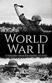 Amazon.com: World War II: A History from Beginning to End eBook: History,  Hourly: Kindle Store