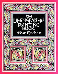 Aidan Meehan Celtic Design Series The Lindisfarne Painting Book Aidan Meehan 9780500281840