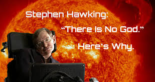 Heres Why Stephen Hawking Says There Is No God Owlcation