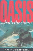 <b>Oasis</b>: <b>What's the</b> Story? - Ian Robertson - Google Books