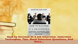 how to succeed at a job interview interview techniques 00 17