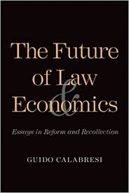 the future of law and economics essays in reform and recollection  the future of law and economics essays in reform and recollection 1st edition