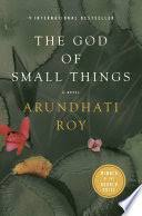 the god of small things arundhati roy google books the god of small things a novel acircmiddot arundhati roy limited preview 2011