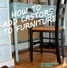 castors to furniture here s a project i ve wanted done forever when i moved this vintage writing table into my bedroom i realized that the drawer