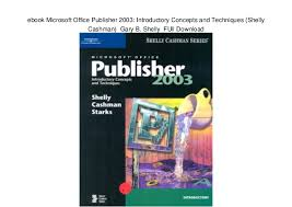 Ebook Microsoft Office Publisher 2003 Introductory Concepts And Tech
