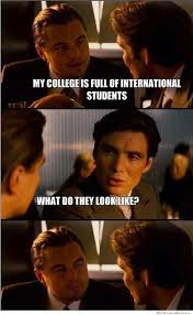 My College Is Full Of International Students | WeKnowMemes via Relatably.com