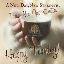 Good Morning Tuesday Quotes Best of It's A New Day Greetings And Nighttime Wishes Pinterest
