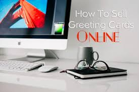 On Line Cards 5 Ways To Sell Greeting Cards Online Toughnickel