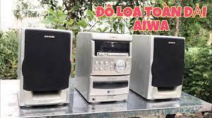 Bộ dàn mini khổng lồ Aiwa LCX-350 , ngon nhất được mỗi đôi loa toàn dải . -  YouTube