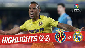 Highlights Villarreal CF vs Real Madrid ...