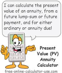 Present Value Annuity Calculator For Retirement Funding Or Loans