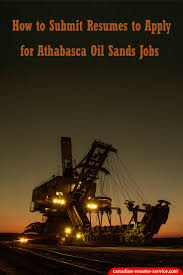How To Submit Resumes To Apply For Athabasca Oil Sands Jobs