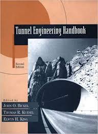Tunnel Engineering Handbook: Thomas R. Kuesel, Elwyn H. King, John O ...