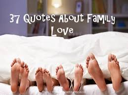 Family Love Quotes Best 48 Quotes About Family Love