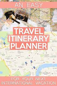 An Easy Travel Itinerary Planner For Your Next International