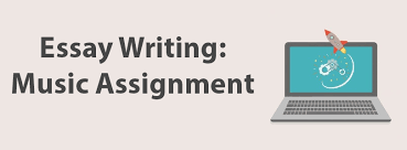 essay writing music assignment will be a success blog will writing an essay about music be a challenging task or not it depends fully on your approach to such an assignment in the present article you will