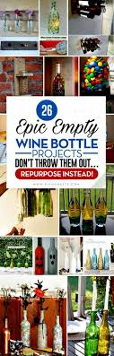 26 Epic Empty Wine Bottle Projects  Don't Throw them Out Repurpose Instead