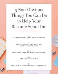 How To Make A Resume Stand Out 24 Non Obvious Things You Can Do To Make Your Resume Stand Out How 12
