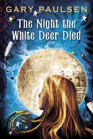 The Night the White Deer Died by Gary Paulsen ...