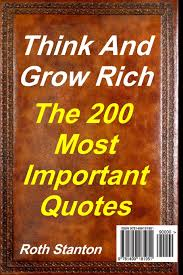 Think And Grow Rich The Most Important 200 Quotes