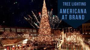 Glendale Americana Christmas Tree Lighting Americana At Brand Christmas Tree Youtube