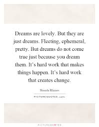 Lovely Dreams Quotes Best Of Dreams Are Lovely But They Are Just Dreams Fleeting Picture