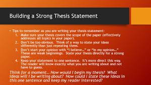 it s time to write a strong thesis statement packet working  3 building a strong thesis statement tips to remember as you are writing your thesis statement 1 make sure your thesis covers the scope of the paper