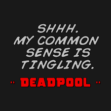 Deadpool Quotes Stunning Deadpool Quotes Common Sense Deadpool TShirt TeePublic