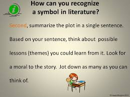 what is symbolism understanding symbolism in literature ppt  how can you recognize a symbol in literature second summarize the plot in a