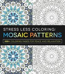 Small Picture Stress Less Coloring Mosaic Patterns 100 Coloring Pages for