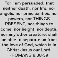 Image result for romans 8:38-39